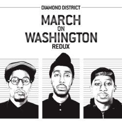 Diamond District — March on Washington (Redux)