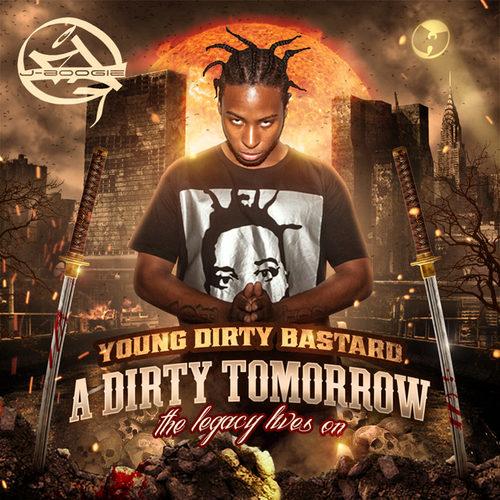 Young Dirty Bastard & DJ J Boogie «A Dirty Tomorrow»