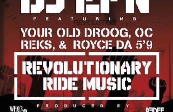 DJ EFN при участии Your Old Droog, Royce Da 5'9, OC, Reks на одном треке «Revolutionary Ride Music»