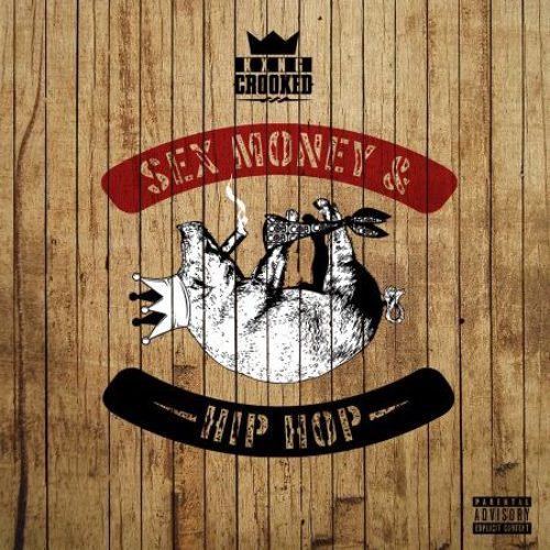 KXNG CROOKED — Sex, Money & Hip-Hop