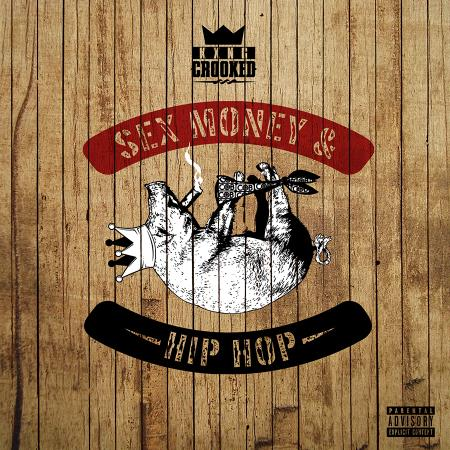 KXNG CROOKED — Sex, Money & Hip-Hop