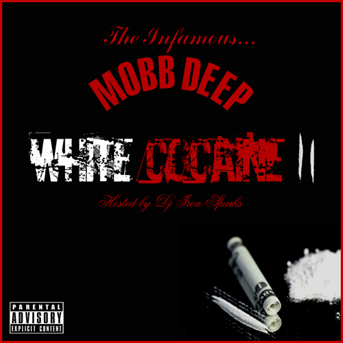 Mobb Deep «White Cocaine 2» (Mixtape)