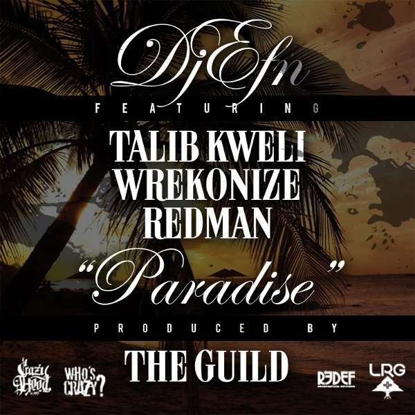 Redman, Talib Kweli, DJ Efn и Wrekonize с новым позитивным треком «Paradise»