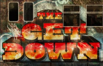 «Get Down» — новый фильм о зарождении Хип-Хоп Культуры в 70-е годы