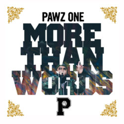 Pawz One «More Than Words» (2015)