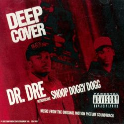 Dr. Dre & Snoop Doggy Dogg «Deep Cover» (1992)