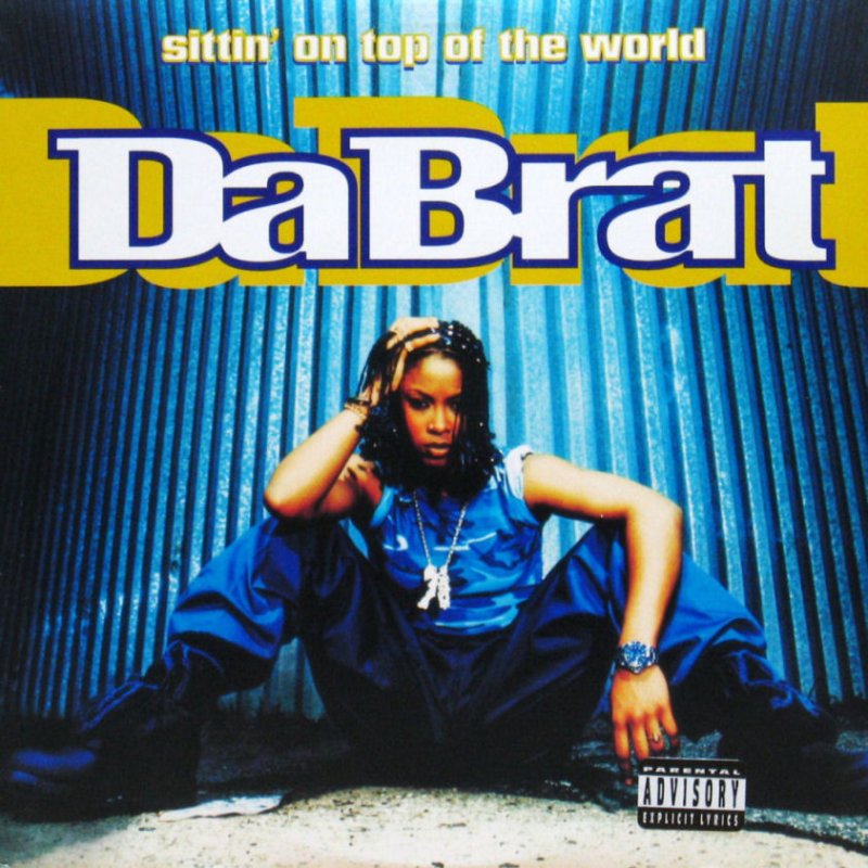 Da Brat «Sittin' On Top Of The World» (1996)