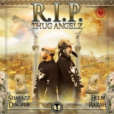 Wu-Family: Hell Razah & Shabazz The Disciple «R.I.P. Thug Angelz (Mixtape)»
