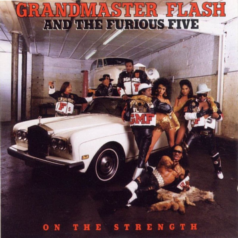 Grandmaster Flash and The Furious Five - On the strength - F
