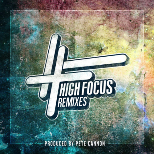 High Focus Remixes By Pete Cannon (England) (2015)