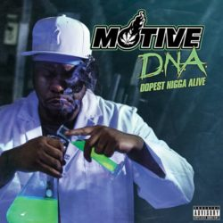 Motive — D.N.A Dopest Nigga Alive