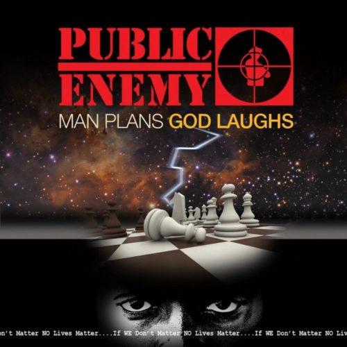 Public Enemy «Man Plans God Laughs»