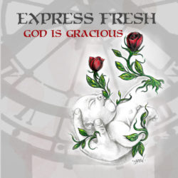Express Fresh «God is Gracious» (2015)