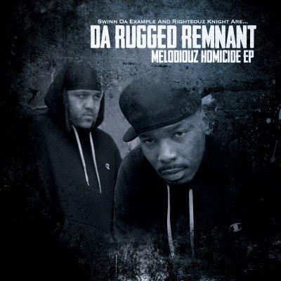 Da Rugged Remnant – Melodiouz Homicide