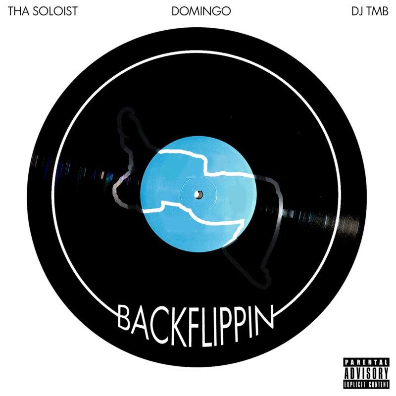 Tha Soloist x Domingo x DJ TMB — Backflippin (EP) (2015)
