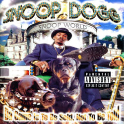 Snoop Dogg «Da Game Is to Be Sold, Not to Be Told»