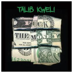 Talib Kweli заявляет: «Fuck The Money!»