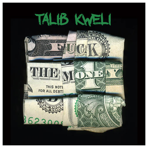 Talib Kweli заявляет: «Fuck The Money!»