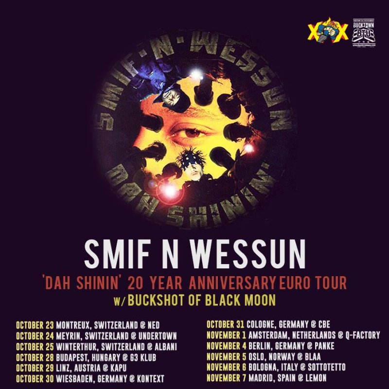 Smif-N-Wessun «Dah Shinin» 20th Anniversary Euro Tour + Buckshot(Black Moon)
