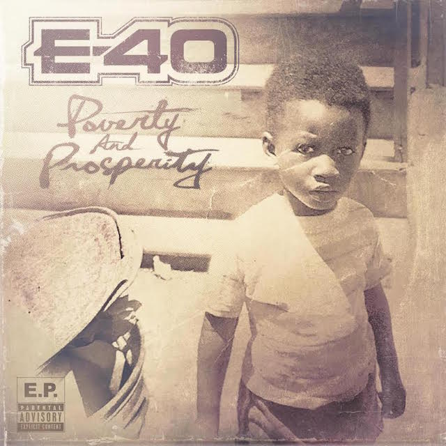 У E-40 вышел новый EP «Poverty And Prosperity»