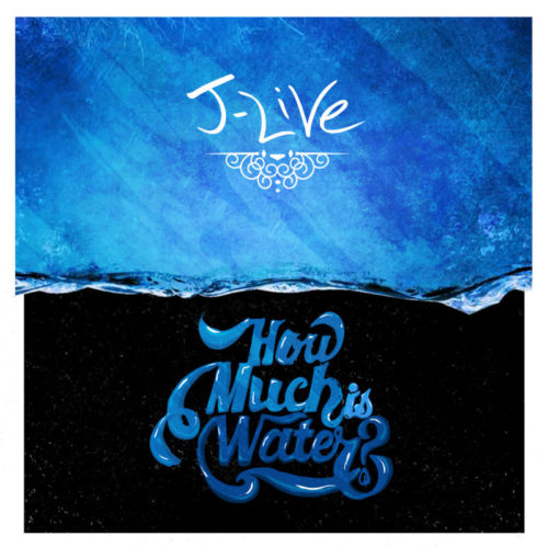 J-Live «How Much Is Water?»