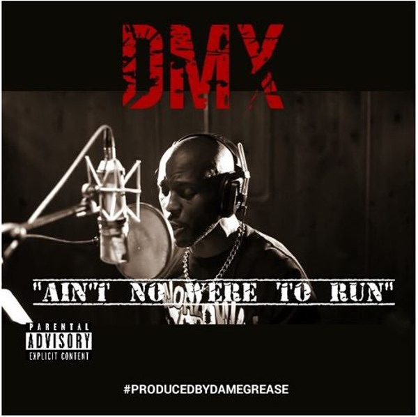 "Неизданный трек DMX «Ain't Nowhere To Run"""
