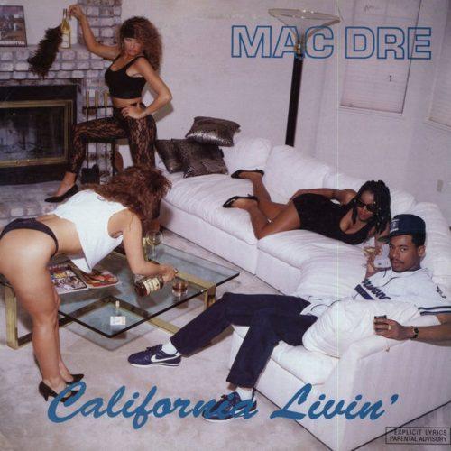 Mac Dre feat. Coolio Da Unda Dogg «California Livin'» (1991)