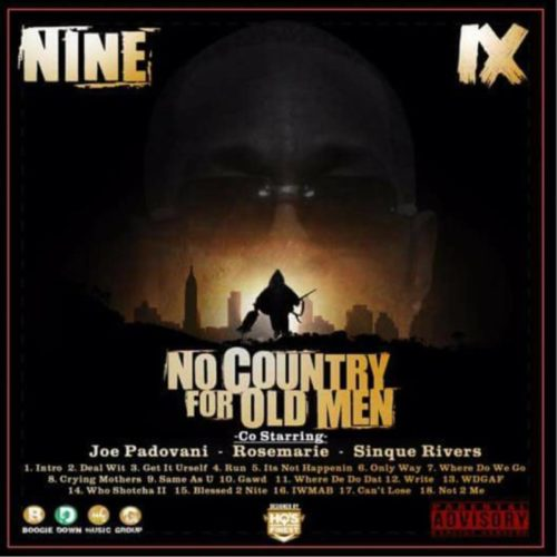 Nine —  «No Country For Old Men». Премьера микстейпа от пионера хип-хопа.
