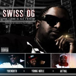 Swiss OG, Yukmouth, Young Noble, Aktual «The Game Is All I Know» (2016)