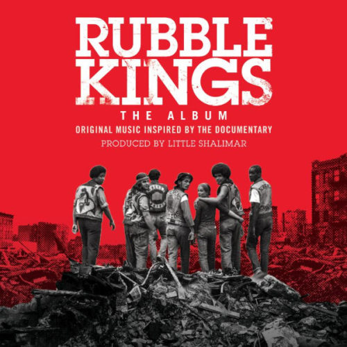 «Rubble Kings: The Soundtrack». Официальный стриминг альбома