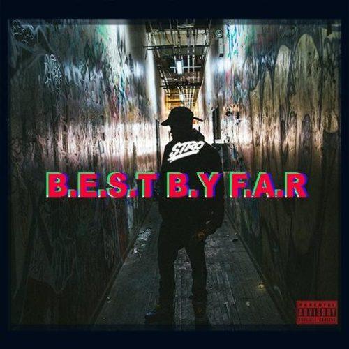 Релиз микстейпа Stro — «Best By Far» и видео «Live At The BBQ '16»