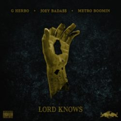 G Herbo с новым видео на трек «Lord Knows», при участии Joey Bada$$