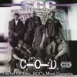 Этот день в Хип-Хопе: South Central Cartel «Cartel Or Die… S.C.C.'s Most Gangsta» (2007)