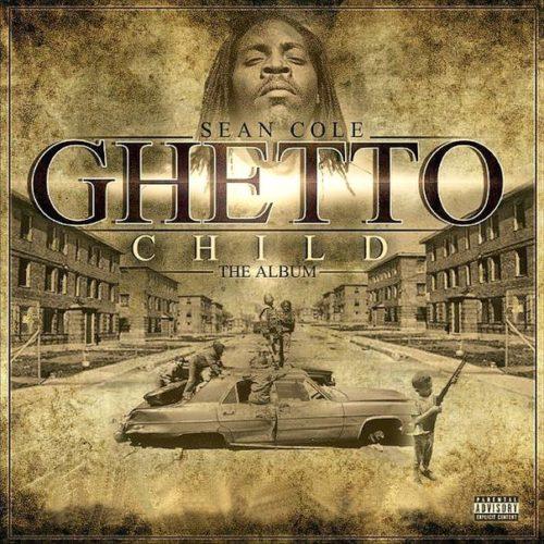 Новый альбом Sean M Cole aka Nutt-So «Ghetto Child»