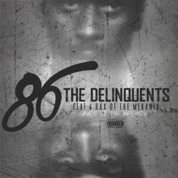 Премьера клипа The Delinquents «86» (при участии 4rAx)