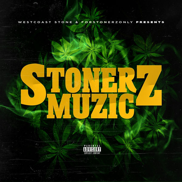 Westcoast Stone & Forstonerzonly Presents: «Stonerz Music»