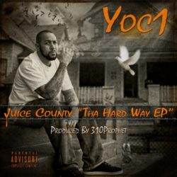 Новинка из Анахайма: Yoc1 «Juice County: Tha Hard Way» EP