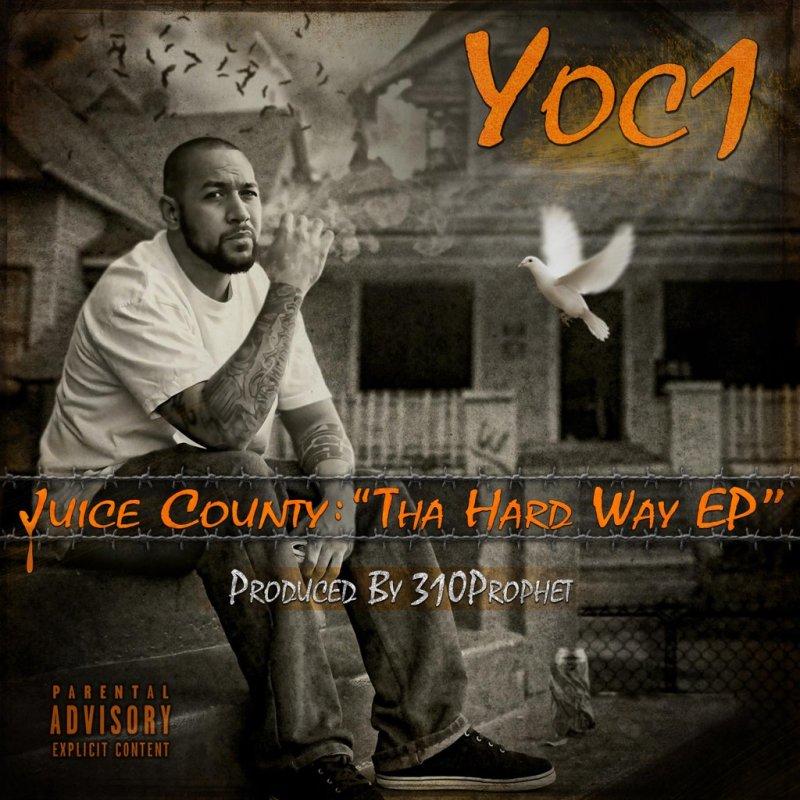 Новинка из Анахайма: Yoc1 «Juice County: Tha Hard Way» EP