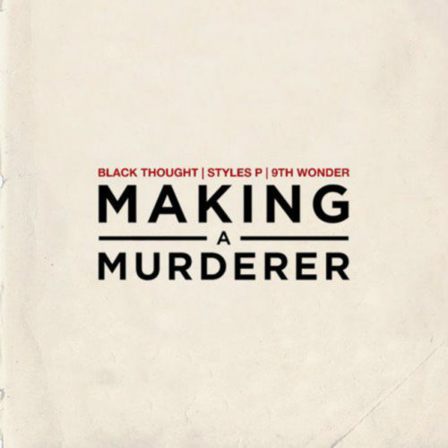 Новый трек Black Thought (The Roots) и Styles P — «Making A Murderer»