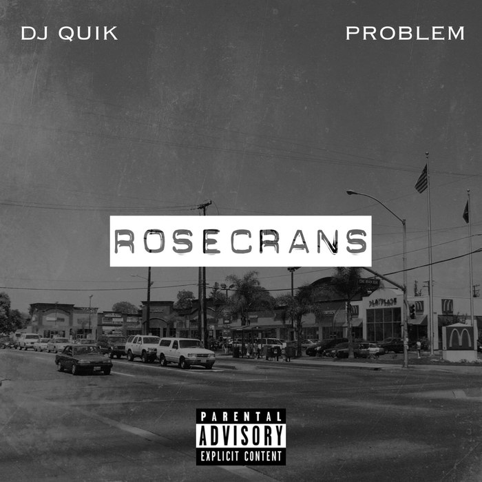 DJ Quik & Problem — «Rosecrans». Совместный EP от двух представителей Комптона разных поколений
