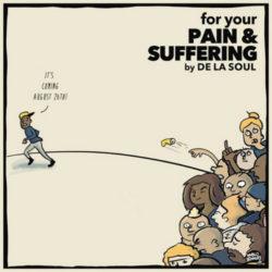 De La Soul — «For Your Pain & Suffering» EP. Нежданчик от легендарной группы