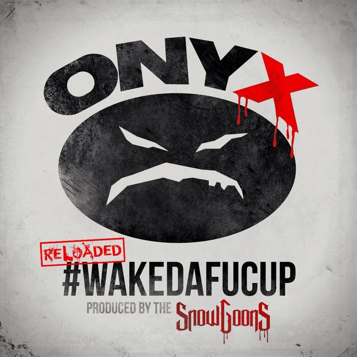 ONYX ft Dope D.O.D. «#WakeDaFucUp Reloaded»