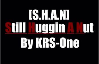 Новый мощный трек KRS-One «Still Huggin A Nut (S.H.A.N)»