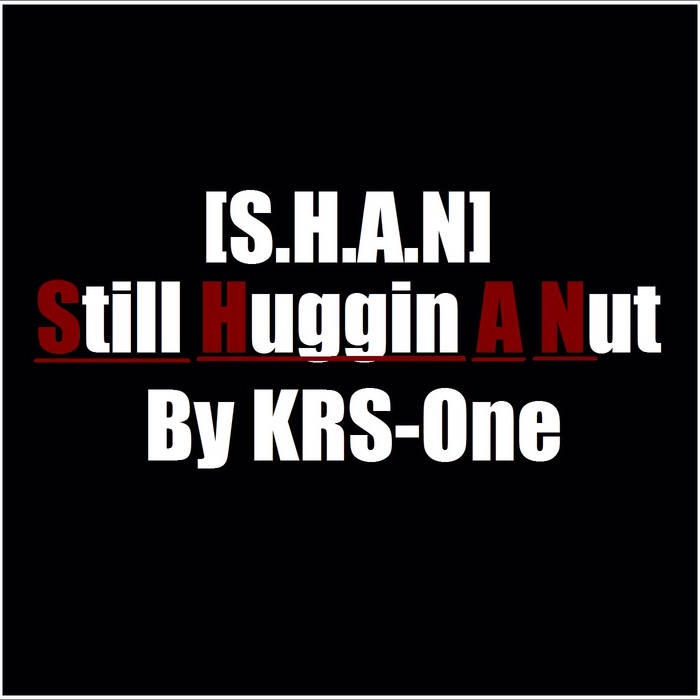 Новый мощный трек KRS-One «Still Huggin A Nut (S.H.A.N)»