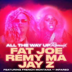 Jay Z запрыгнул на ремикс трека Fat Joe & Remy Ma — «All The Way Up» Feat. French Montana