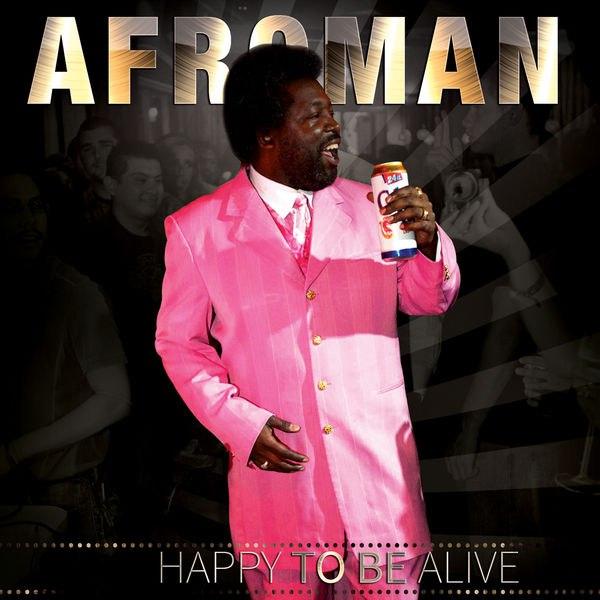 Afroman — «Happy to Be Alive». Новый альбом весельчака