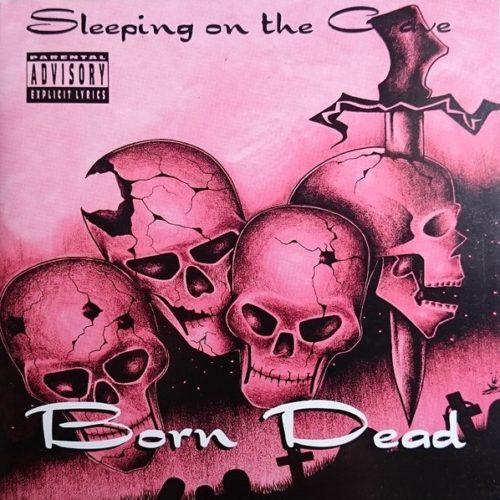 По просьбе читателей: немного об альбоме Born Dead «Sleeping On The Grave» (1996)