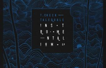 TaleQuale & T.Check — «Instumentalium». Премьера EP от новой московской группы