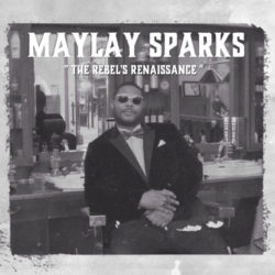 Maylay Sparks – «The Rebel's Renaissance». Новый альбом