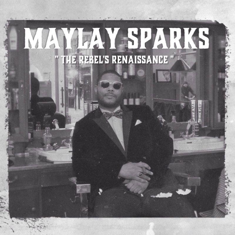 Maylay Sparks – «The Rebel's Renaissance». Новый альбом